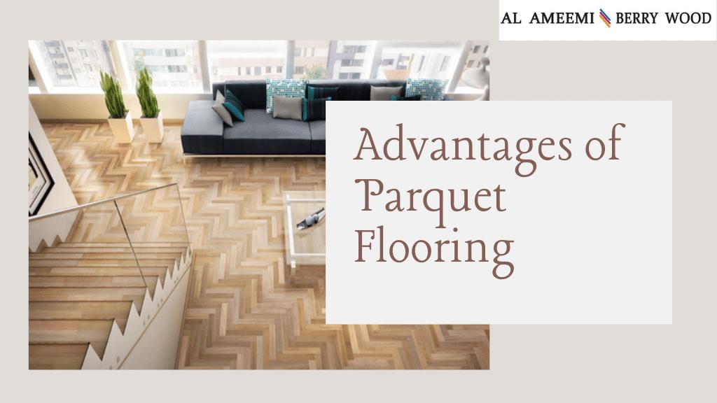 Advantages of Parquet Flooring