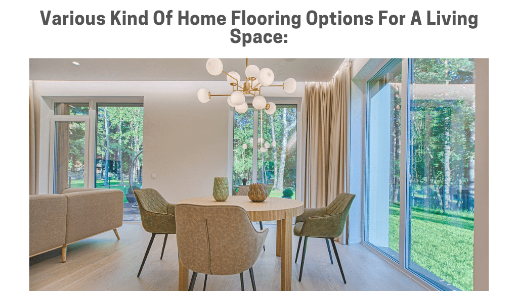Various Kind Of Home Flooring Options For A Living Space