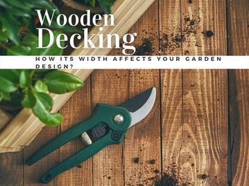 How Wooden Decking Width Affects Your Garden Design?